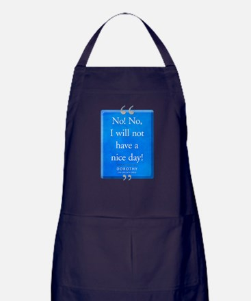 Not Have a Nice Day Quote Dark Apron