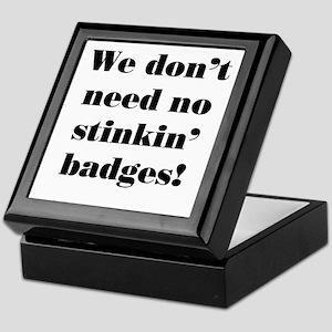 No Stinkin' Badges! Keepsake Box