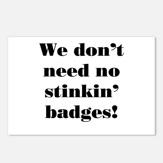 No Stinkin' Badges! Postcards (Package of 8)