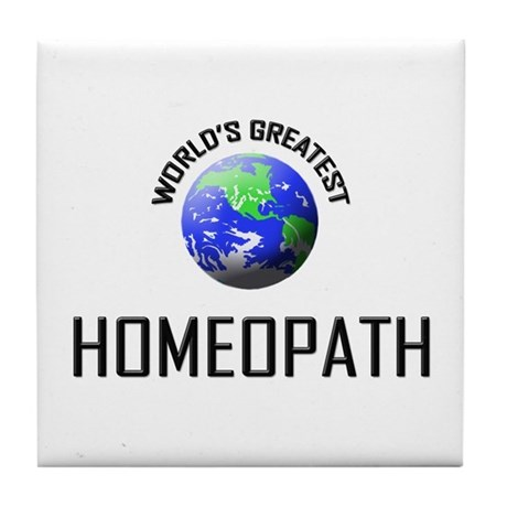 World's Greatest HOMEOPATH Tile Coaster