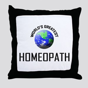 World's Greatest HOMEOPATH Throw Pillow