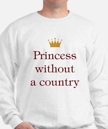 Princess Without Country Sweatshirt