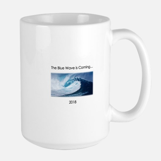 The Blue Wave is Coming...2018 Mugs