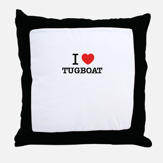 I Love TUGBOAT Throw Pillow