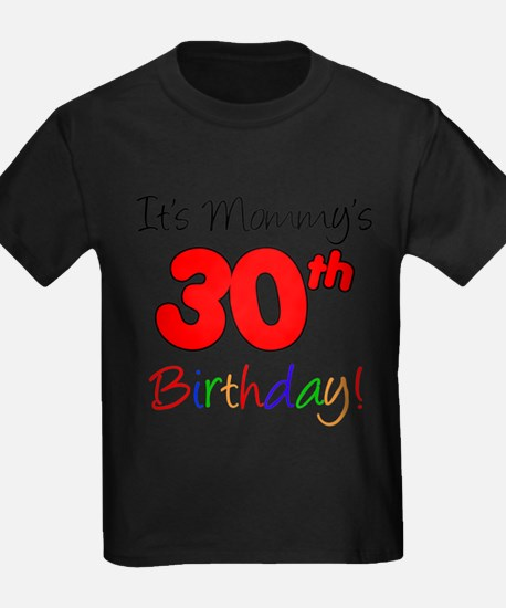 Mommys 30th Birthday T-Shirt