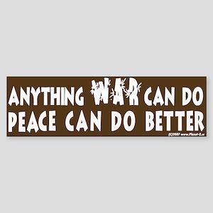 Peace Can Do Better Bumper Sticker
