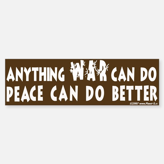 Peace Can Do Better Bumper Bumper Bumper Sticker