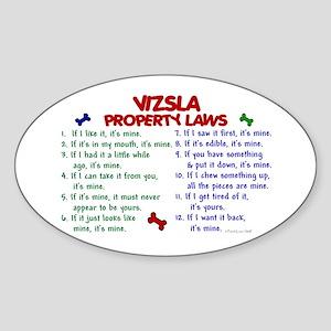 Vizsla Property Laws 2 Oval Sticker