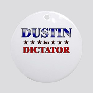 DUSTIN for dictator Ornament (Round)