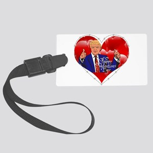 happy valentines day donald trum Large Luggage Tag