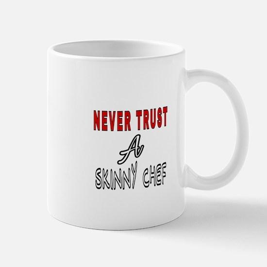 NEVER TRUST A SKINNY CHEF Mugs