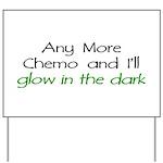 Chemo - Glow in the Dark Yard Sign