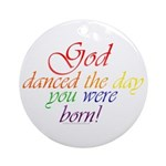 God Danced Ornament (Round)