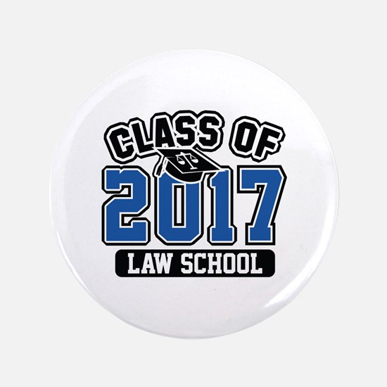 """Class Of 2017 Law 3.5"""" Button"""