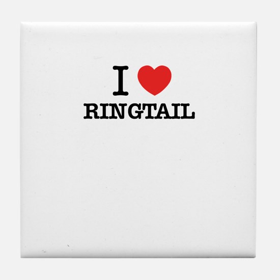 I Love RINGTAIL Tile Coaster
