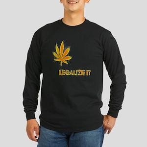 MARIJUANA LEGALIZE IT Long Sleeve T-Shirt
