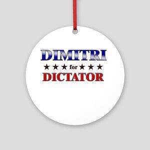 DIMITRI for dictator Ornament (Round)