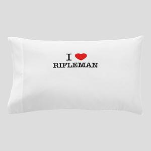 I Love RIFLEMAN Pillow Case