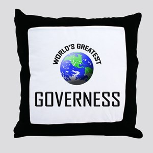 World's Greatest GOVERNESS Throw Pillow
