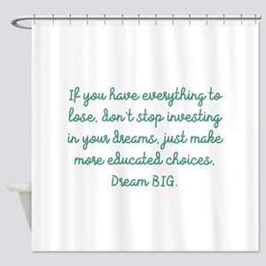 Educated Choices Shower Curtain
