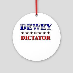 DEWEY for dictator Ornament (Round)