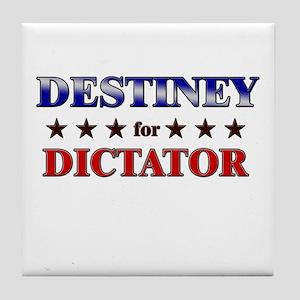 DESTINEY for dictator Tile Coaster