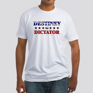 DESTINEY for dictator Fitted T-Shirt
