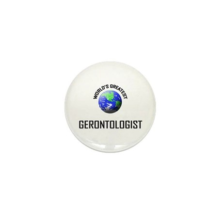 World's Greatest GERONTOLOGIST Mini Button (10 pac
