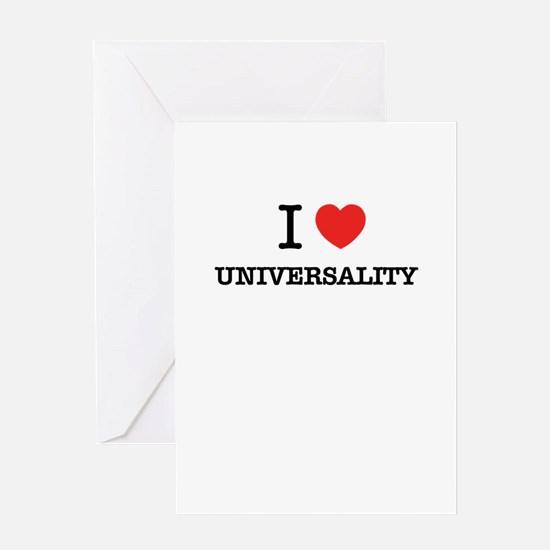 I Love UNIVERSALITY Greeting Cards