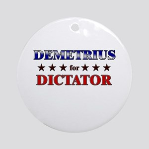 DEMETRIUS for dictator Ornament (Round)