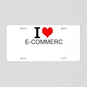 I Love E-Commerce Aluminum License Plate