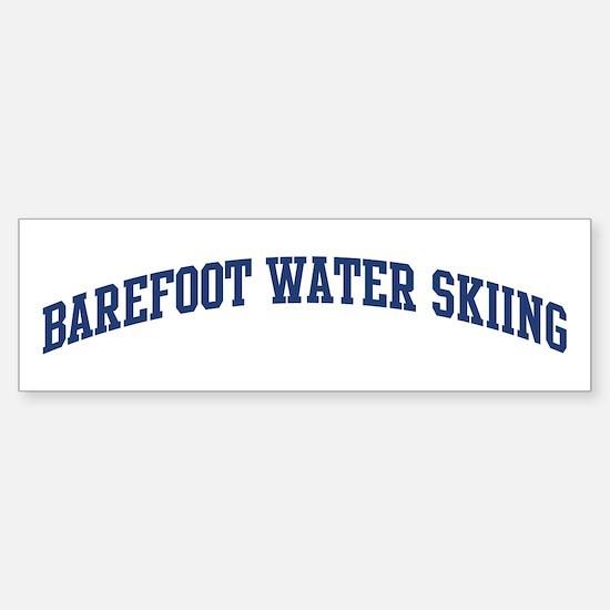 Barefoot Water Skiing (blue c Bumper Bumper Bumper Sticker