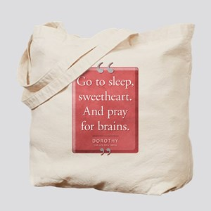 Pray for Brains Quote Tote Bag