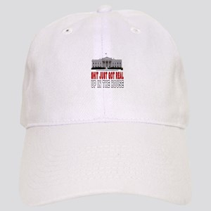 SHIT JUST GOT REAL UP IN THE HOUSE Cap