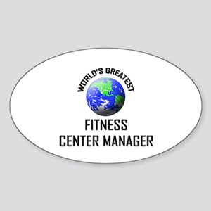 World's Greatest FITNESS CENTER MANAGER Sticker (O