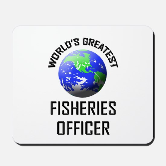 World's Greatest FISHERIES OFFICER Mousepad