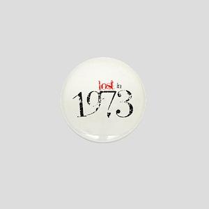 Lost in 1973 Mini Button
