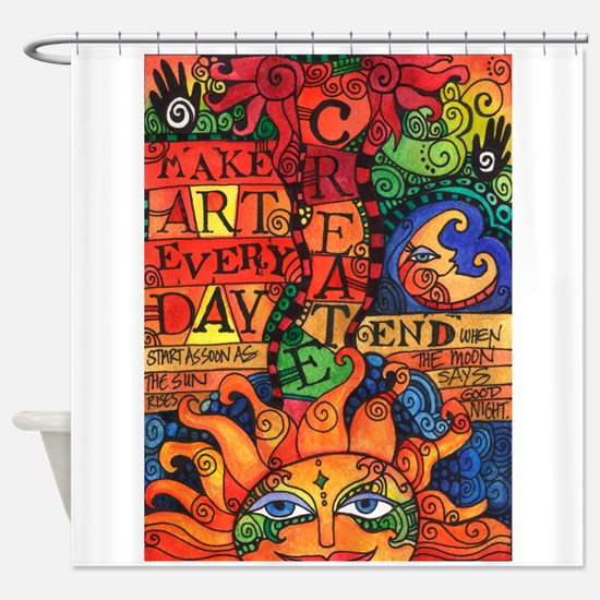 Create Art Every Day Shower Curtain