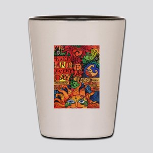 Create Art Every Day Shot Glass