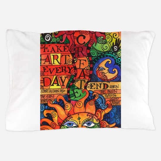 Create Art Every Day Pillow Case