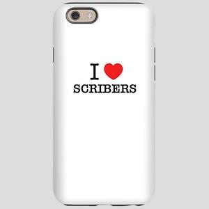 I Love SCRIBERS iPhone 6/6s Tough Case