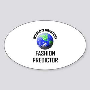 World's Greatest FASHION PREDICTOR Oval Sticker