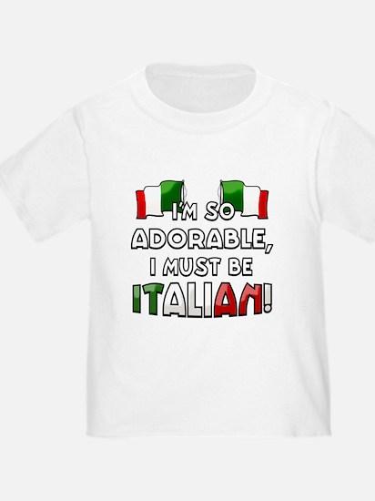 I'm so adorable I must be Italian T