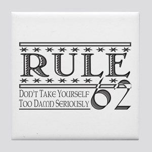 Rule 62 Alcoholism Saying Tile Coaster