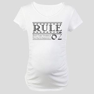 Rule 62 Alcoholism Saying Maternity T-Shirt
