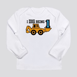 I Dig Being 1 Long Sleeve Infant T-Shirt