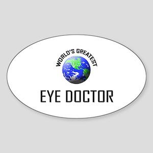 World's Greatest EYE DOCTOR Oval Sticker