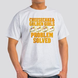 Cheesecake & Golden Girls Light T-Shirt