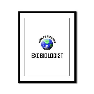 World's Greatest EXOBIOLOGIST Framed Panel Print
