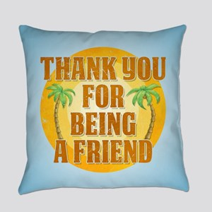 Thank You for Being a Friend Everyday Pillow